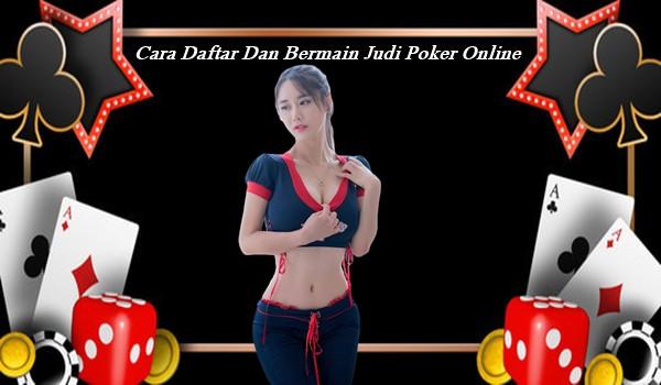 Cara Daftar Dan Bermain Judi Poker Online